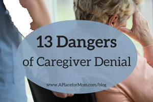 13-dangers-of-caregiver-denial