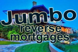 What is a jumbo reverse mortgage?